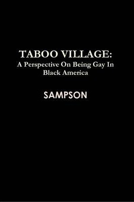 Taboo Village: A Perspective On Being Gay In Black America