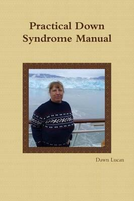 Practical Down Syndrome Manual