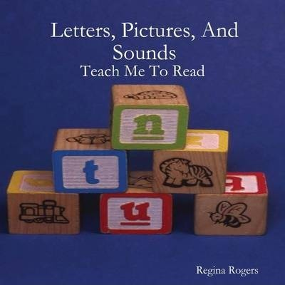 Letters, Pictures, And Sounds: Teach Me To Read