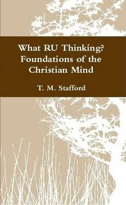 What RU Thinking? Foundations of the Christian Mind