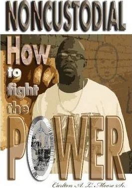 """Noncustodial, """"How To Fight The Power?"""""""