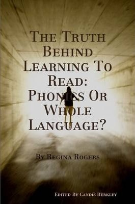 The Truth Behind Learning To Read: Phonics Or Whole Language?
