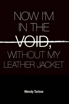 Now I'm in the Void Without My Leather Jacket
