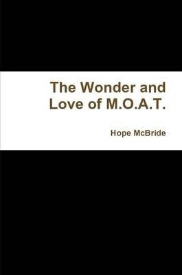 The Wonder and Love of M.O.A.T.