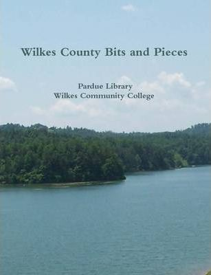 Wilkes County Bits and Pieces