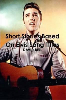Short Stories Based on Elvis Song Titles