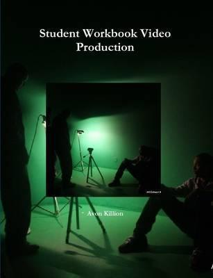 Student Workbook Video Production