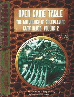 Open Game Table: The Anthology of Roleplaying Game Blogs, Volume 2