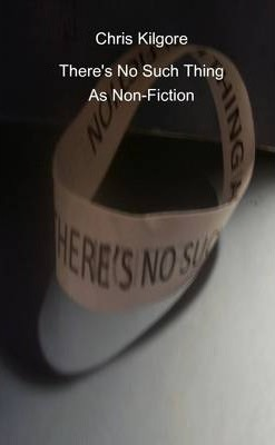 There's No Such Thing As Non-Fiction