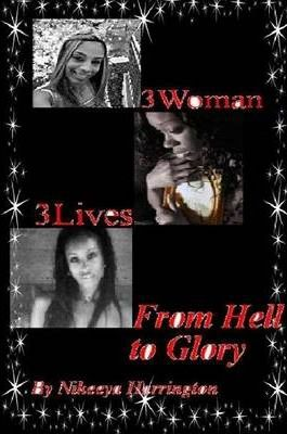 3 Women 3 Lives From Hell to Glory