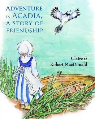 Adventure in Acadia, a Story of Friendship