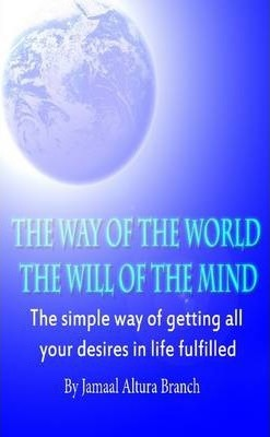 The Way of The World The Will of The Mind