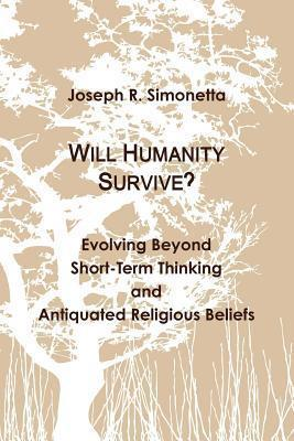 Will Humanity Survive?