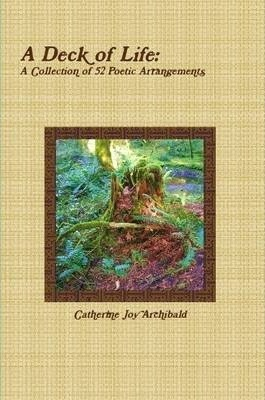 A Deck of Life: A Collection of 52 Poetic Arrangements