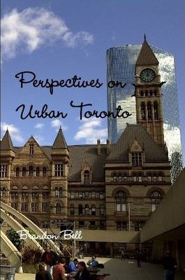 Perspectives on Urban Toronto