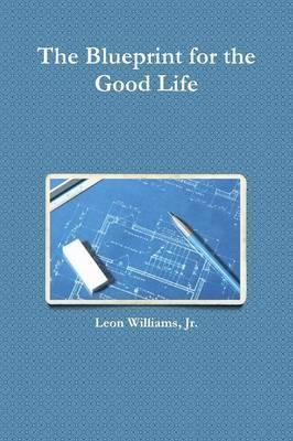 The Blueprint for the Good Life
