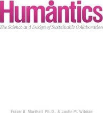 Humantics- The Science and Design of Sustainable Collaboration