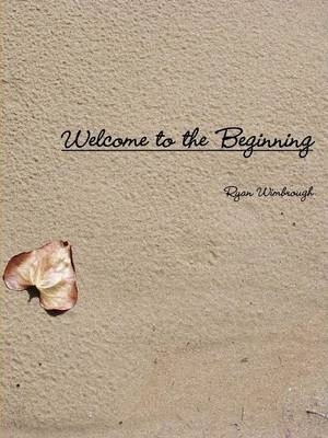 Welcome to the Beginning