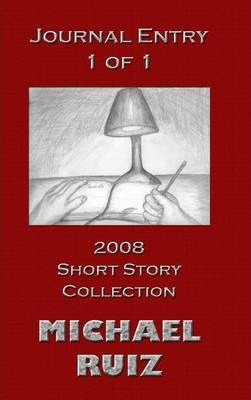 Journal Entry 1 of 1: 2008 Short Story Collection