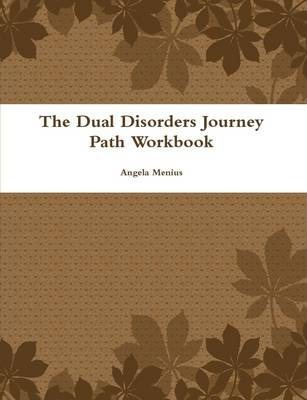 The Dual Disorders Journey Path Workbook