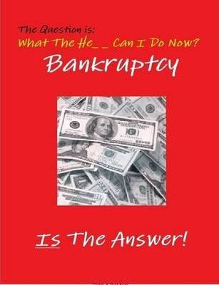 Bankruptcy Is The Answer