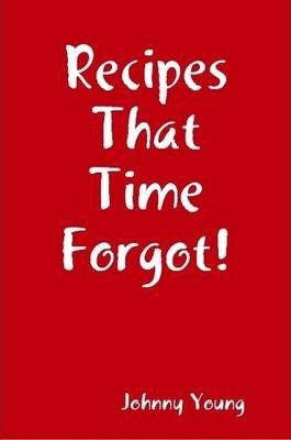 Recipes That Time Forgot!