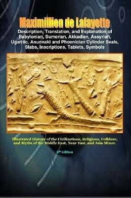 Description,Translation,Explanation of Babylonian,Sumerian,Akkadian,Assyrian,Ugaritic,Anunnaki,Phoenician Cylinder Seals,Slabs,Inscriptions,Tablets,Symbols