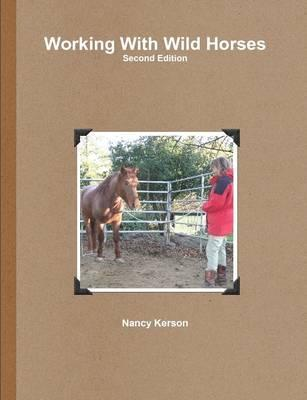 Working with Wild Horses: Second Edition