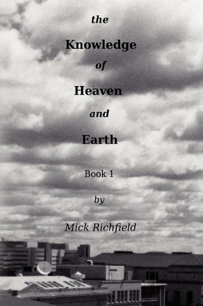 The Knowledge of Heaven and Earth, Book 1