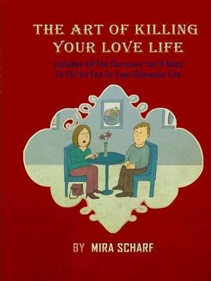 The Art of Killing Your Love Life