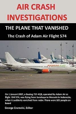 AIR CRASH INVESTIGATIONS: THE PLANE THAT VANISHED, The Crash of Adam Air Flight 574