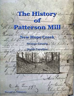 History of Patterson Mill - New Hope Creek - Orange Co., NC
