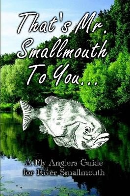 Thats Mr Smallmouth to You