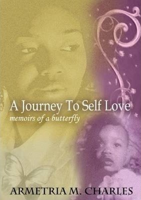 Journey To Self Love: Memoirs of a Butterfly