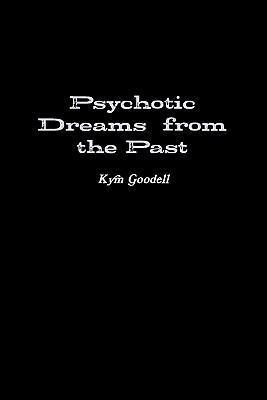 Psychotic Dreams from the Past