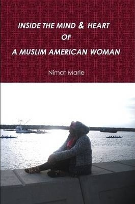 Inside the Mind & Heart of A Muslim American Woman