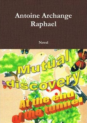 Mutual Discovery, at the End of the Tunnel