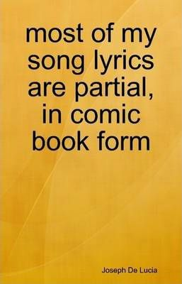 Most of My Song Lyrics are Partial, in Comic Book Form