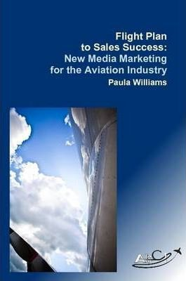 Flight Plan to Sales Success: New Media Marketing for the Aviation Industry