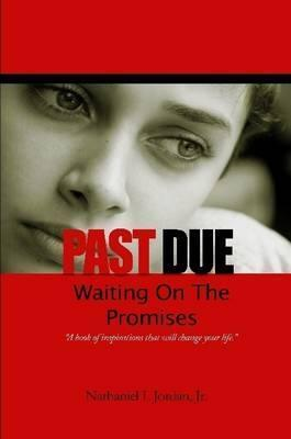 Past Due - Waiting on the Promises