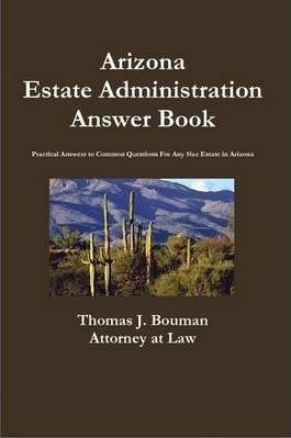 Arizona Estate Administration Answer Book