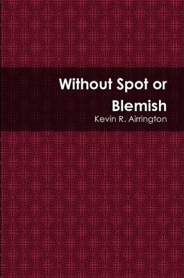 Without Spot or Blemish