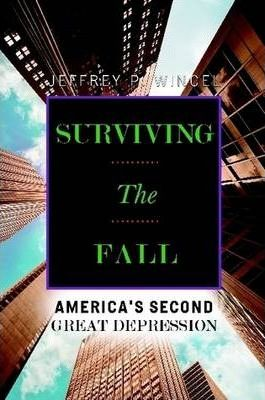 Surviving the Fall, America's Second Great Depression