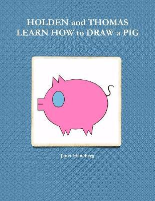 Holden and Thomas Learn How to Draw a Pig