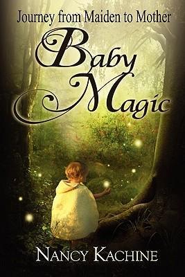 Baby Magic - Journey from Maiden to Mother