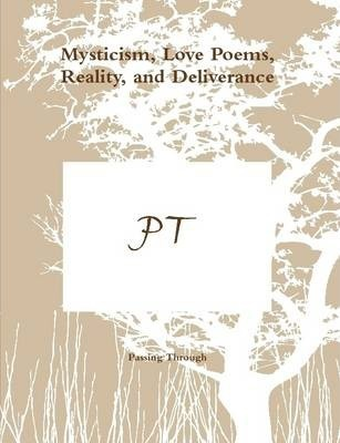 Mysticism, Love Poems, Reality, and Deliverance