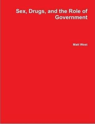 Sex, Drugs, and the Role of Government