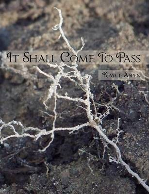 It Shall Come to Pass