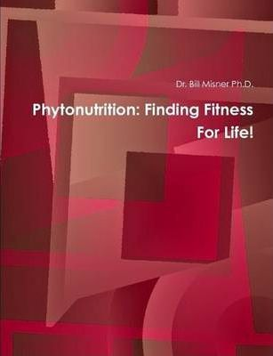 Phytonutrition: Finding Fitness For Life!