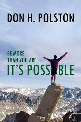 Be More Than You Are ... It's Possible